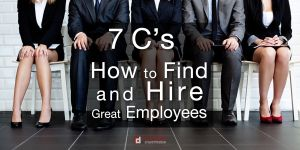 The 7 C's: How to Find and Hire Great Employees