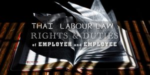 Thai Labour Law : Rights and Duties of Employer and Employee