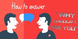 How to answer Why should I hire you?