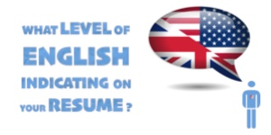 What Level of English Indicating On Your Resume/CV?