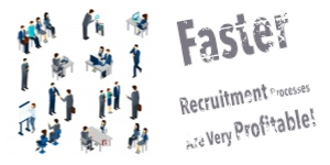 Faster Recruitment Processes Are Very Profitable!