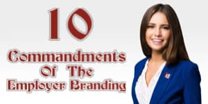 The 10 Commandments Of The Employer Branding
