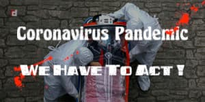 Coronavirus Pandemic : We Have To Act!