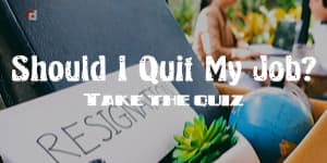 Self-Test: Should I quit my job?