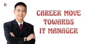 Career Move Towards IT Manager
