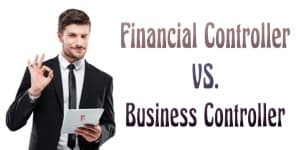 What Is The Difference Between a Financial Controller And a Business Controller?