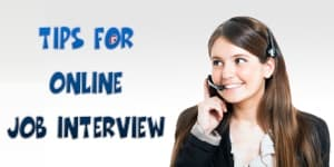 Tips For Online Job Interview