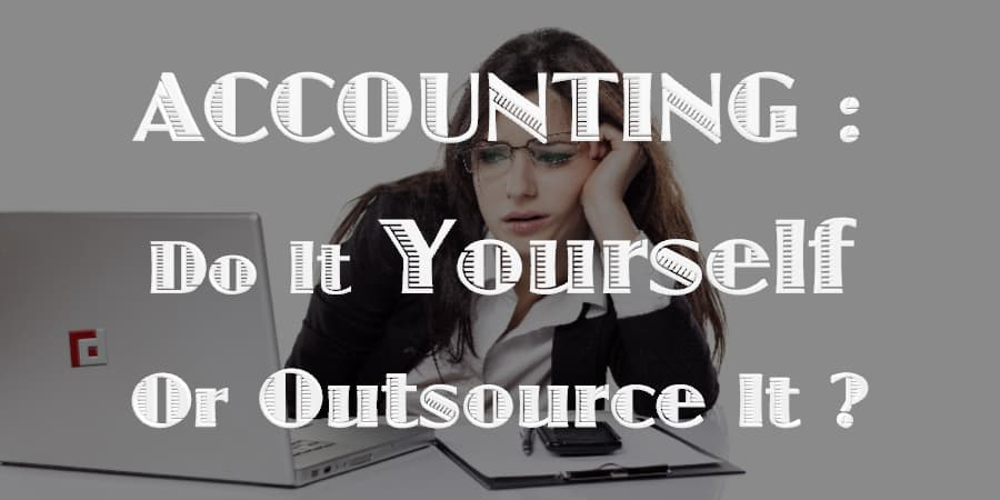 Accounting: Do It Yourself Or Outsource It?
